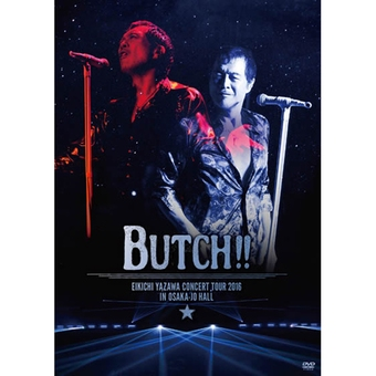 DVD「BUTCH!!」 IN OSAKA-JO HALL